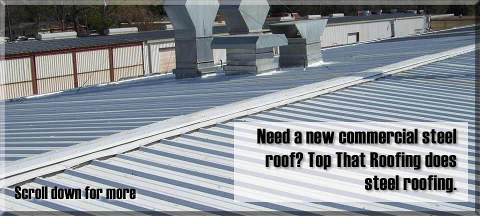 Commercial steel roofs by Top That Roofing